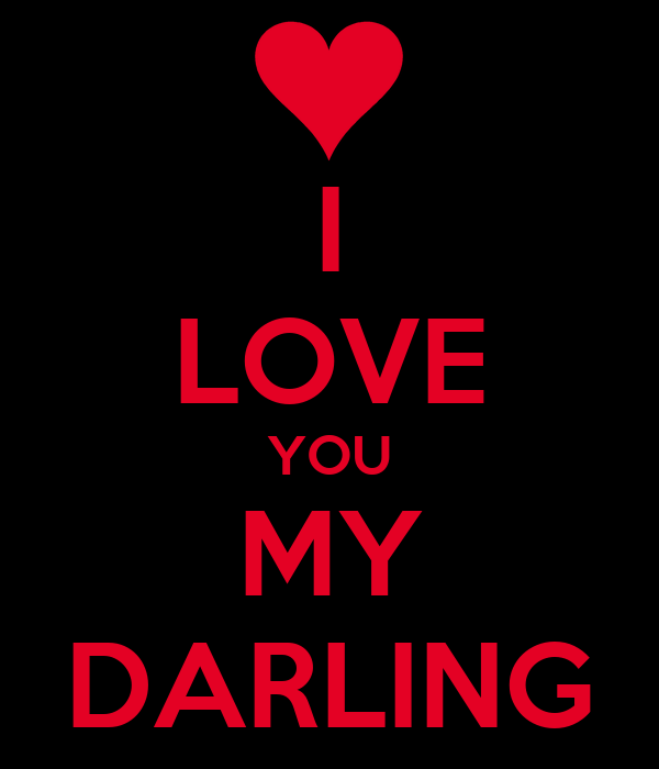 Wallpaper I Love You Darling : Image Gallery My Darling