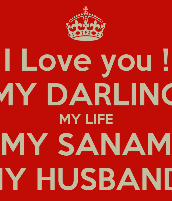 Wallpaper I Love You Darling : I Love you ! MY DARLING MY LIFE MY SANAM MY HUSBAND - KEEP cALM AND cARRY ON Image Generator