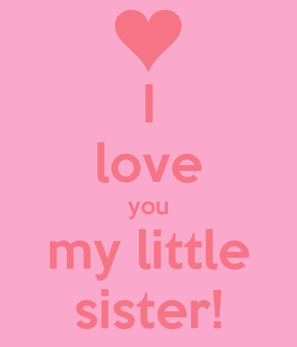 I Love You My Little Sister Poster Anicka Keep Calm O Matic