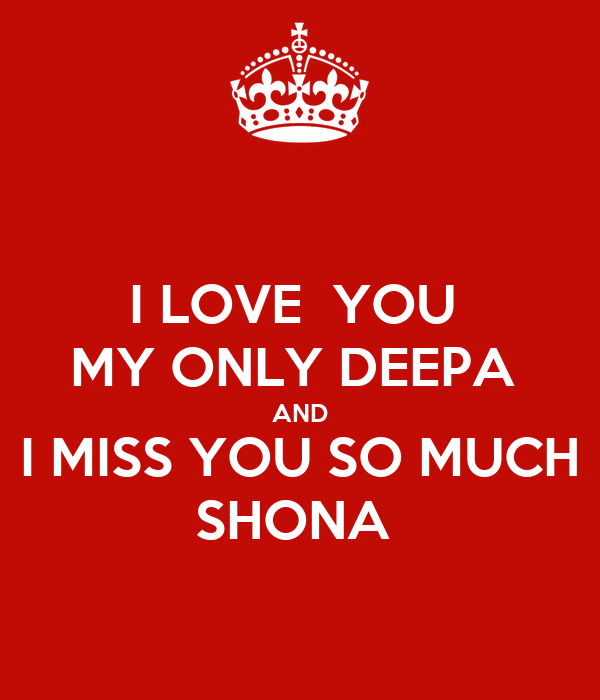 I LOVE YOU MY ONLY DEEPA AND I MISS YOU SO MUCH SHONA Poster   AMIT