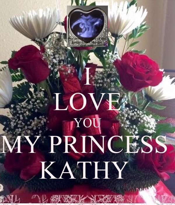 i love you my princess kathy