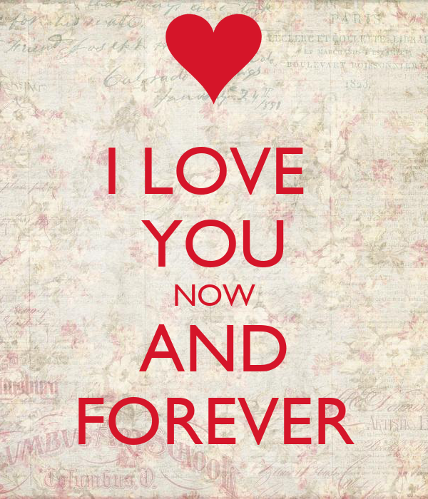 Now And I Love You Forever Quotes. QuotesGram