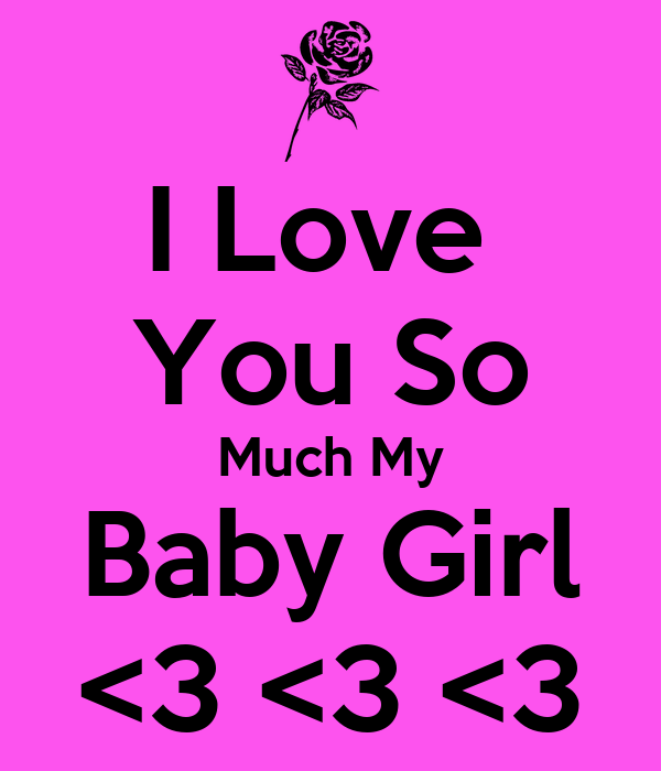I Love You So Much My Baby Girl 3 3 3 Poster Josh Keep Calm O
