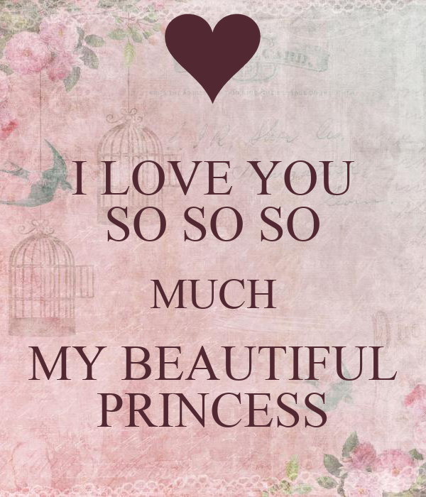 I LOVE YOU SO SO SO MUCH MY BEAUTIFUL PRINCESS Poster ...
