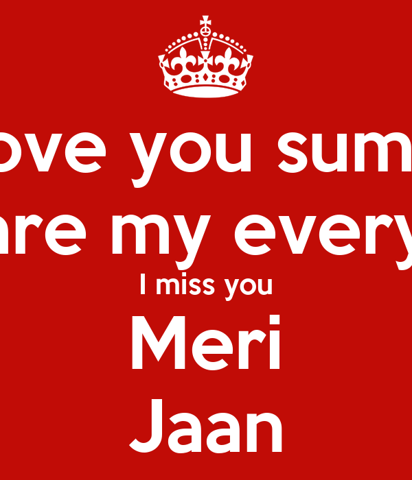 You are my everything and i really miss you