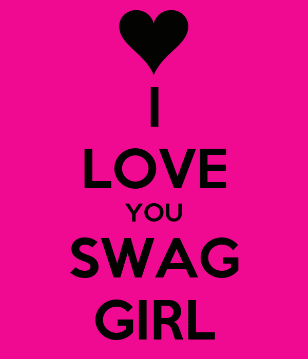 I Love My Sister Picture Quotes: I LOVE YOU SWAG GIRL Poster