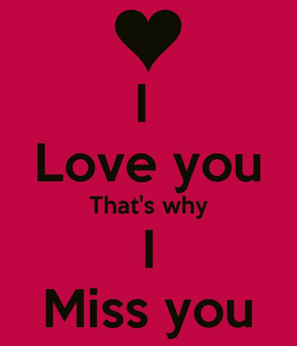 I Love You Thats Why I Miss You Poster J Keep Calm O Matic
