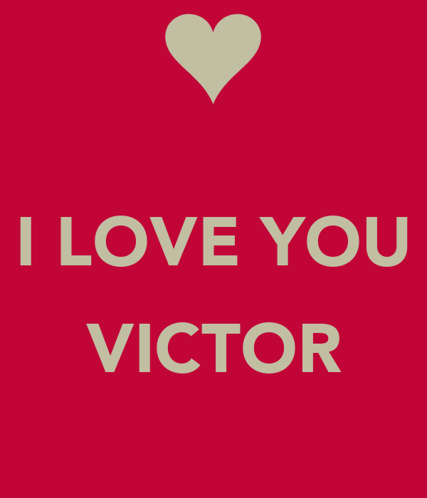 I LOVE YOU VICTOR - KEEP CALM AND - 17.9KB