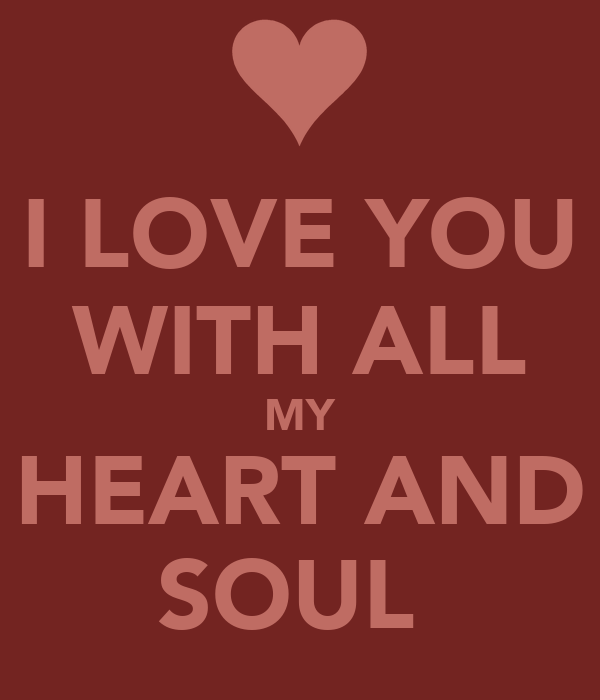I Love You With All My Heart And Soul Poster Mike Keep Calm O Matic