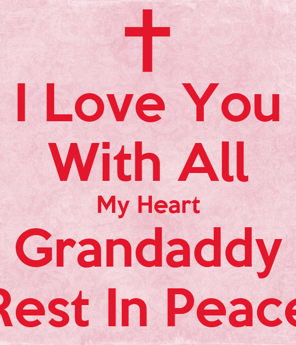 I Love You With All My Heart Grandaddy Rest In Peace