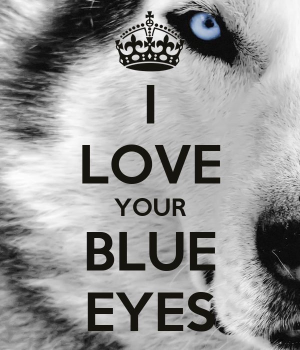 I Love Your Blue Eyes