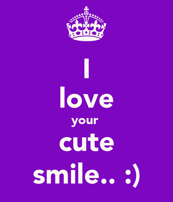 I love your cute smile.. :) Poster |