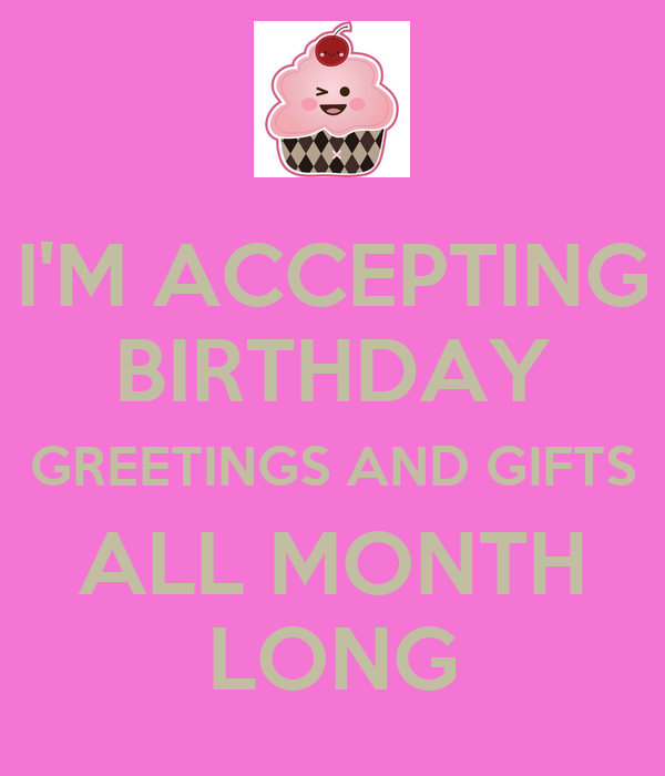 Im accepting birthday greetings and gifts all month long poster im accepting birthday greetings and gifts all month long poster ragilltx keep calm o matic m4hsunfo