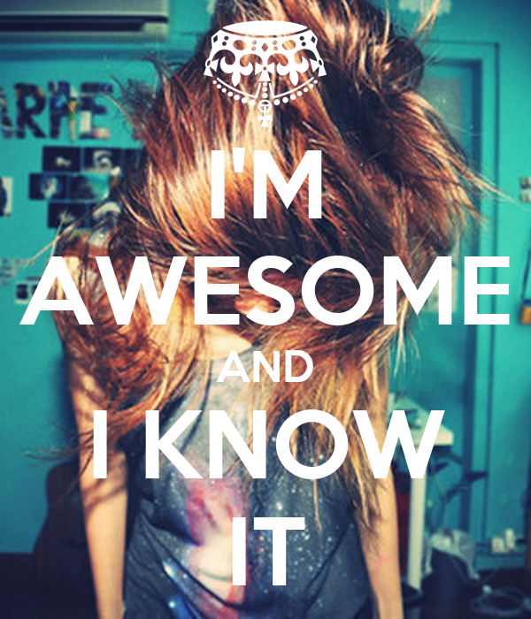 I M Awesome And I Know It Keep Calm And Carry On Image
