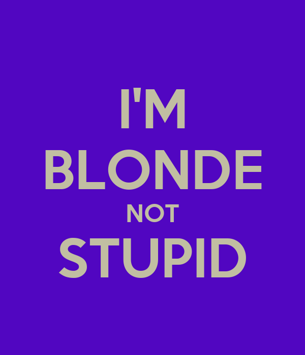 Im A Dumb Blonde 17