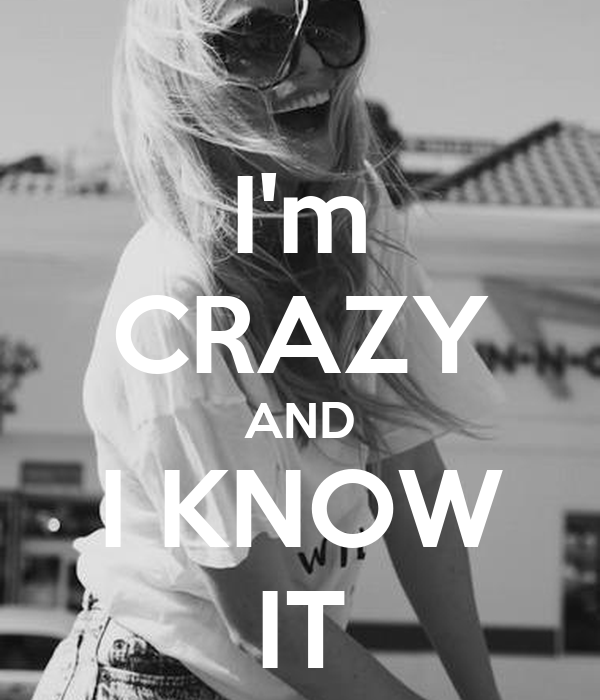 I'm CRAZY AND I KNOW IT - KEEP CALM AND CARRY ON Image Generator