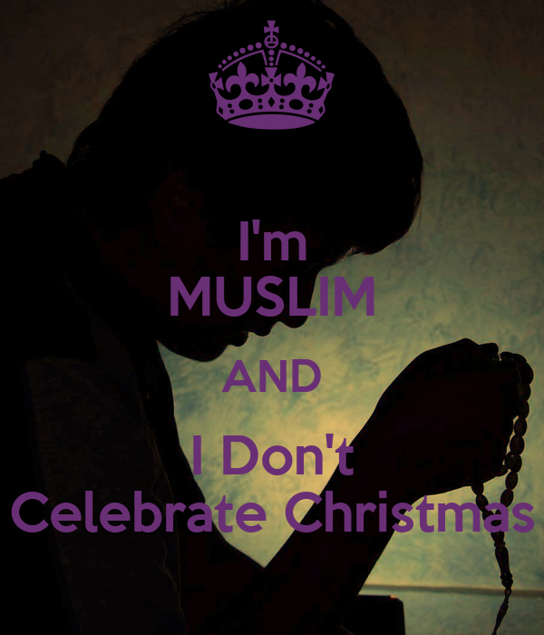 I'm MUSLIM AND I Don't Celebrate Christmas Poster | haxor khan ...
