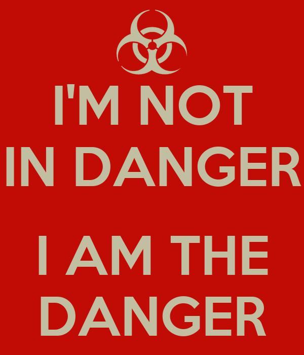 I AM Not in Danger