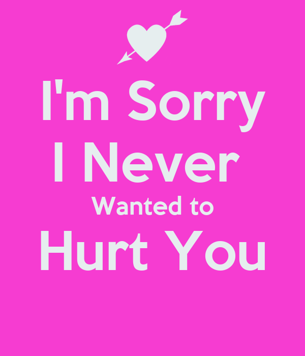Im Sorry I Never Wanted To Hurt You Poster Rolin Keep Calm O Matic