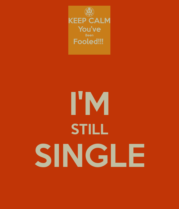 STILL SINGLE - KEEP CALM AND CARRY ON Image Generator