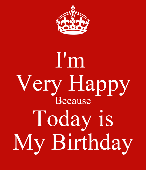 Im Very Happy Because Today Is My Birthday Poster Gil Keep Calm