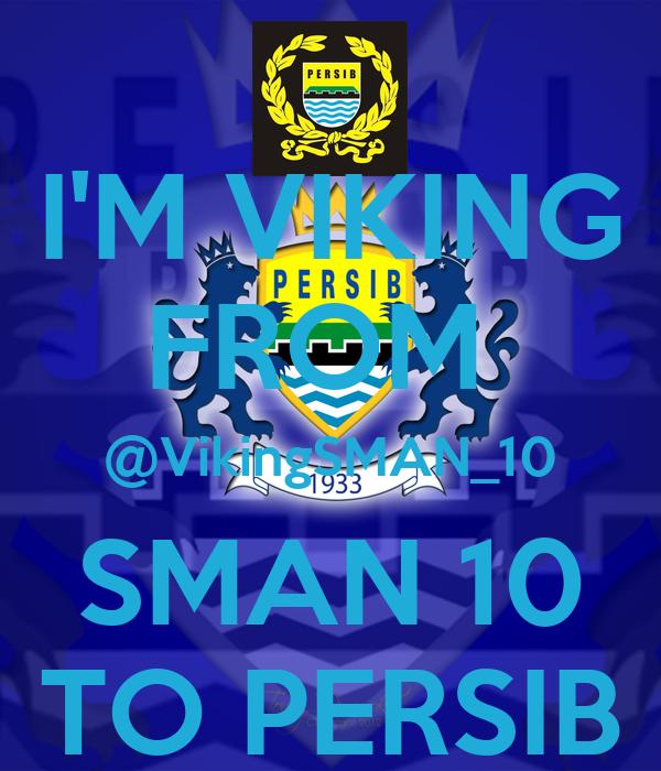I'M VIKING FROM @VikingSMAN_10 SMAN 10 TO PERSIB - KEEP ...