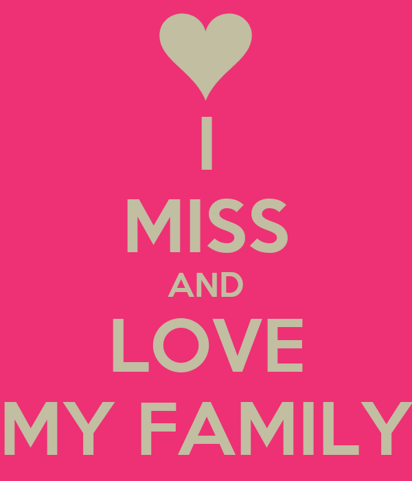 i miss my family