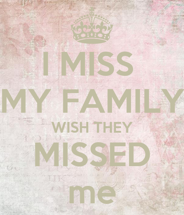 I Miss My Family Quotes, Quotations & Sayings 2018