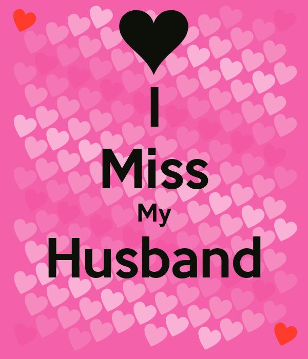 I Miss My Husband Poster | Marwa | Keep Calm-o-Matic