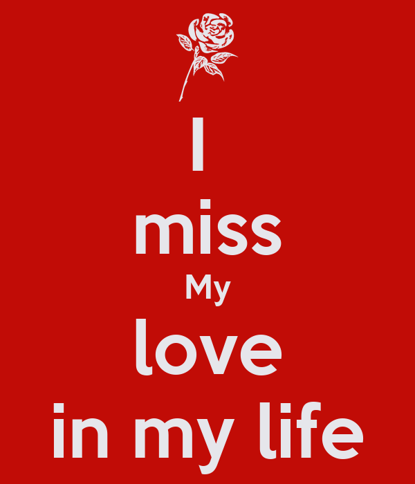 I Miss My Love In My Life Poster Jagdishthakor54321 Keep Calm O