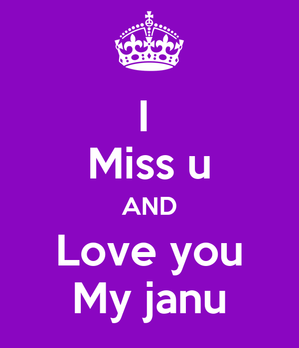 Love You Janu Wallpaper : Miss u AND Love you My janu Poster Rohit Keep calm-o-Matic