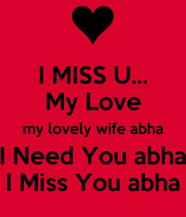 I Miss U My Love My Lovely Wife Abha I Need You Abha I Miss You