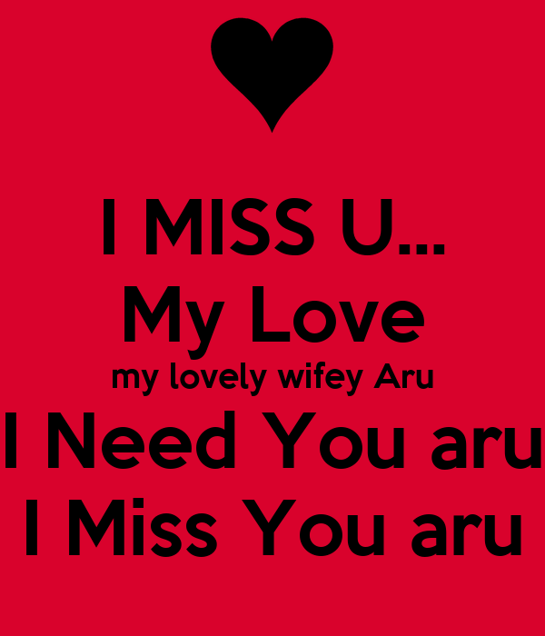 I need you my love