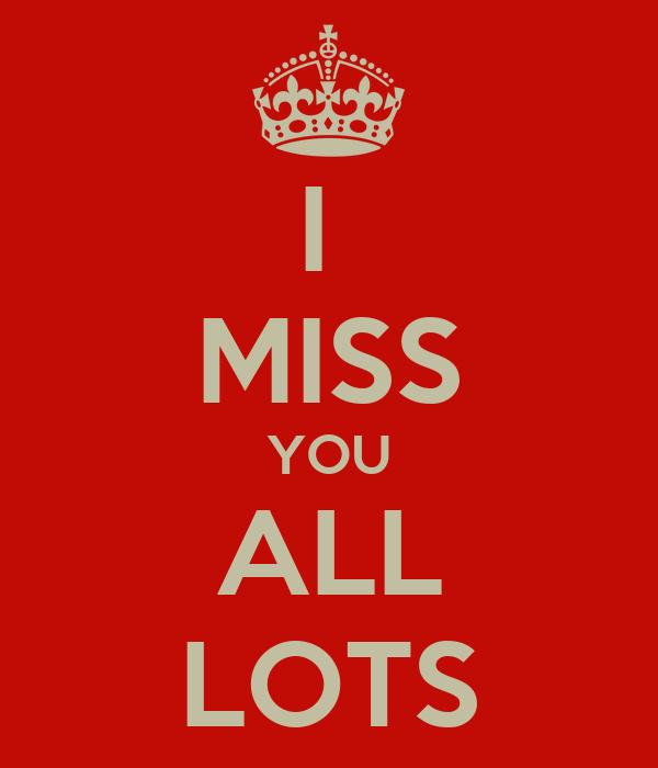 I Miss You All Lots Poster Rebecca Keep Calm O Matic