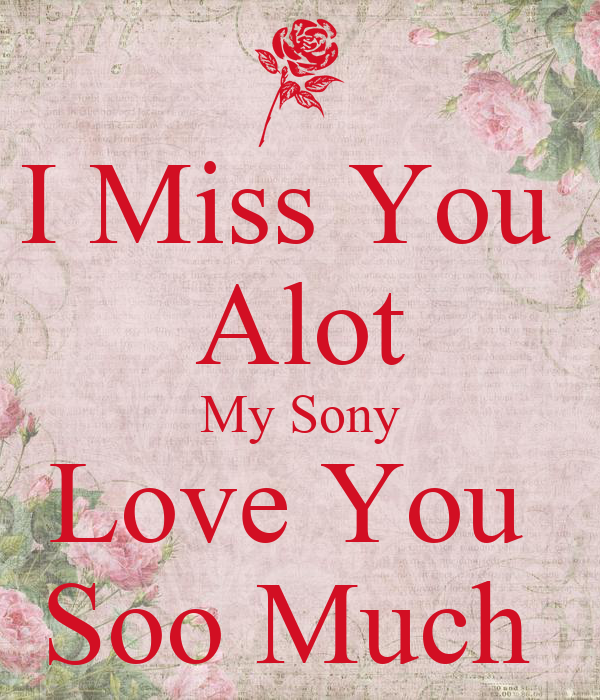 I Miss You Alot My Sony Love You Soo Much Poster Rajat Keep Calm