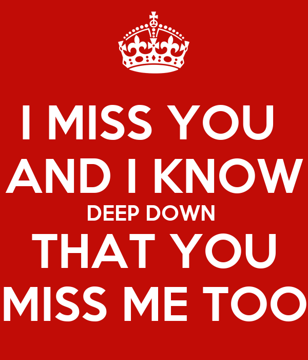I Miss You And I Know Deep Down That You Miss Me Too Poster Lee