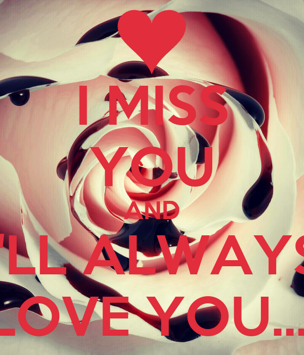 I Miss You And Ill Always Love You Poster Benjamin Keep