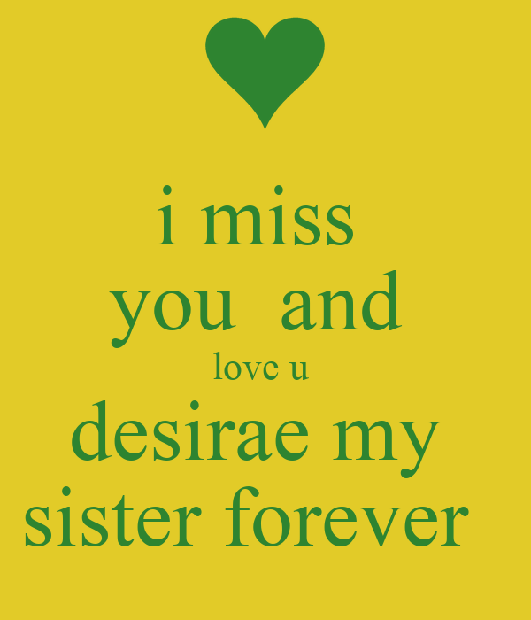 I Miss You And Love U Desirae My Sister Forever Poster Desirae