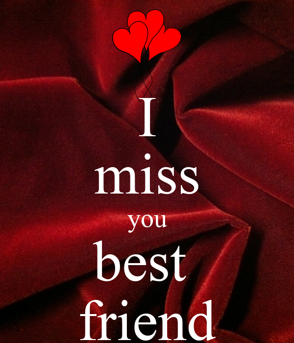 I Miss You Best Friend Poster Breanna Keep Calm O Matic