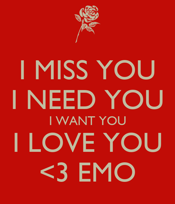 I Miss You I Need You I Want You I Love You 3 Emo Poster