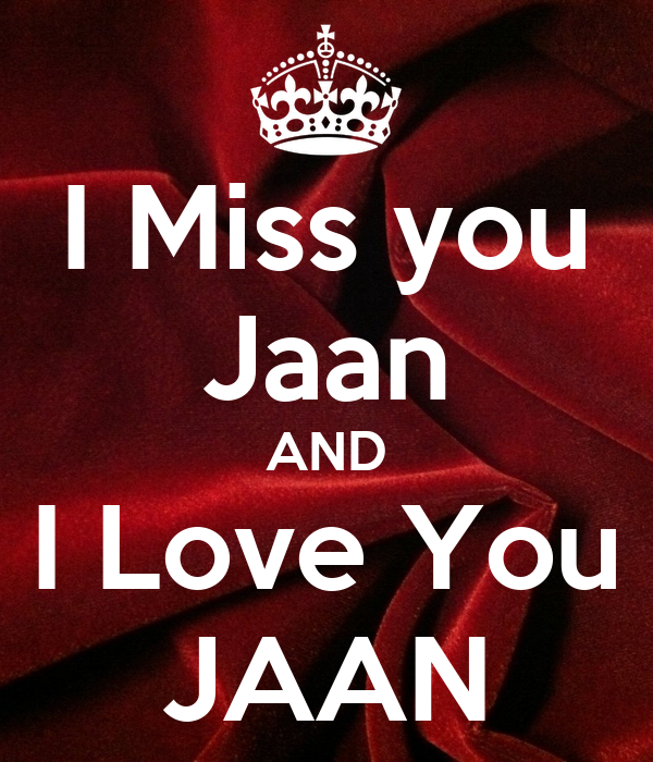 I Miss You Jaan And I Love You Jaan Poster Erum Keep Calm O Matic