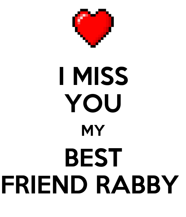 I Miss You My Best Friend Rabby Poster Siam Keep Calm O Matic