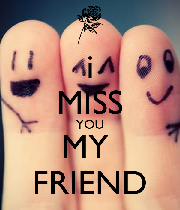 I Miss You My Friend Poster Suman Rai Keep Calm O Matic
