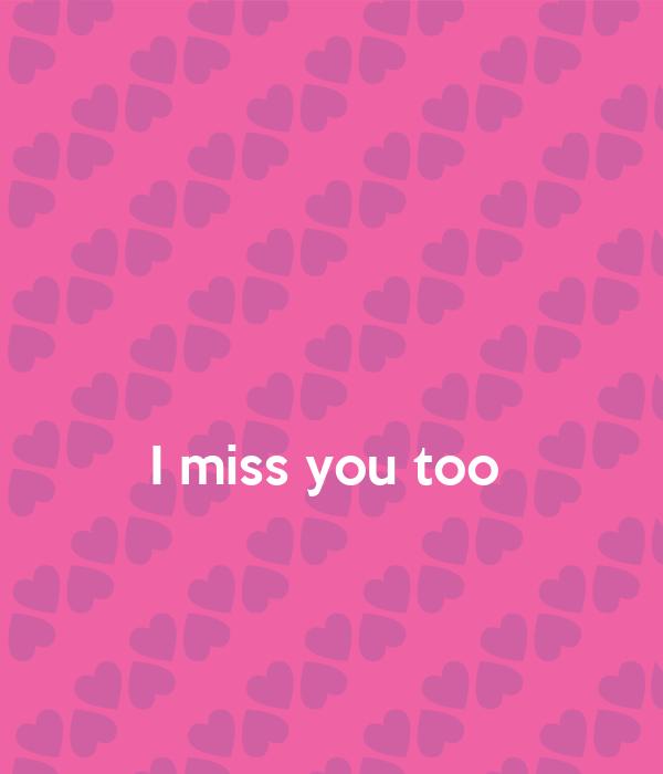 I Miss You Sooooo Much Do Me Too Miss You Too Wallpaper