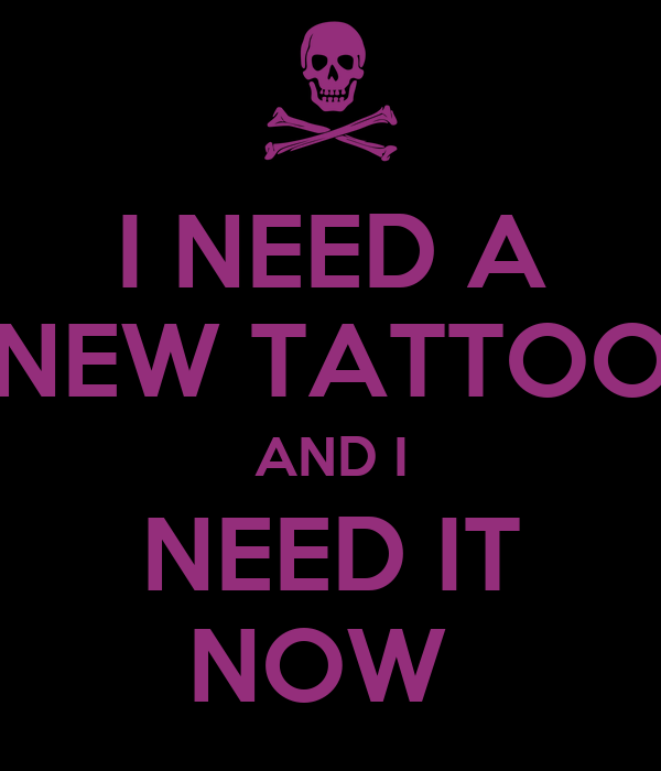i need a new tattoo and i need it now poster jimm keep