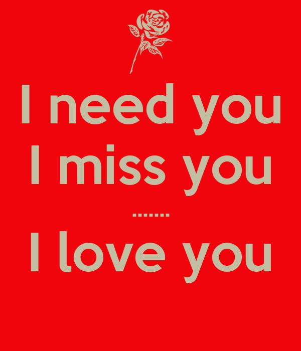 I need you I miss you ....... I love you Poster | MIJA ...