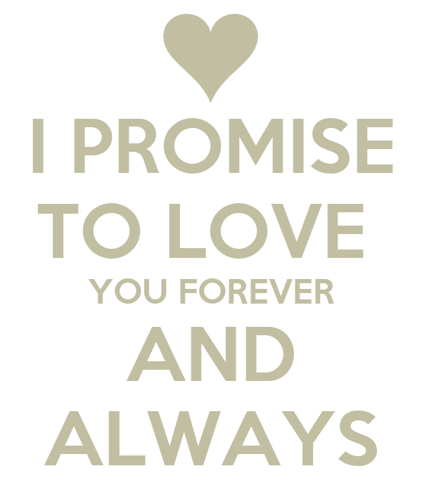 i promise to love you forever and always poster chloe keep calm