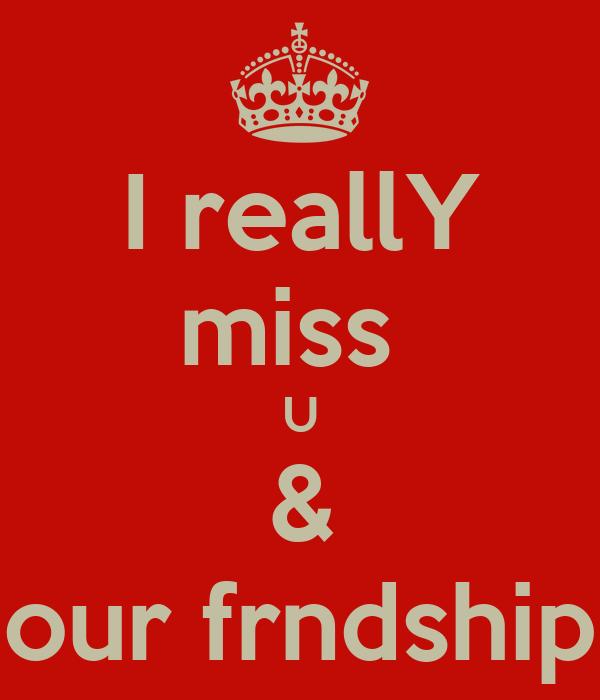 I Really Miss U Our Frndship Poster Gokul Keep Calm O Matic