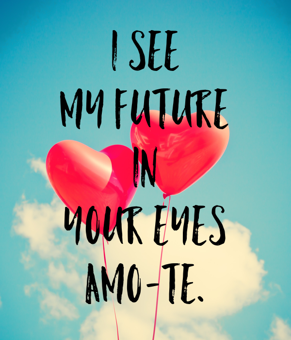 I see my future in your eyes Amo-te  Poster | asd | Keep