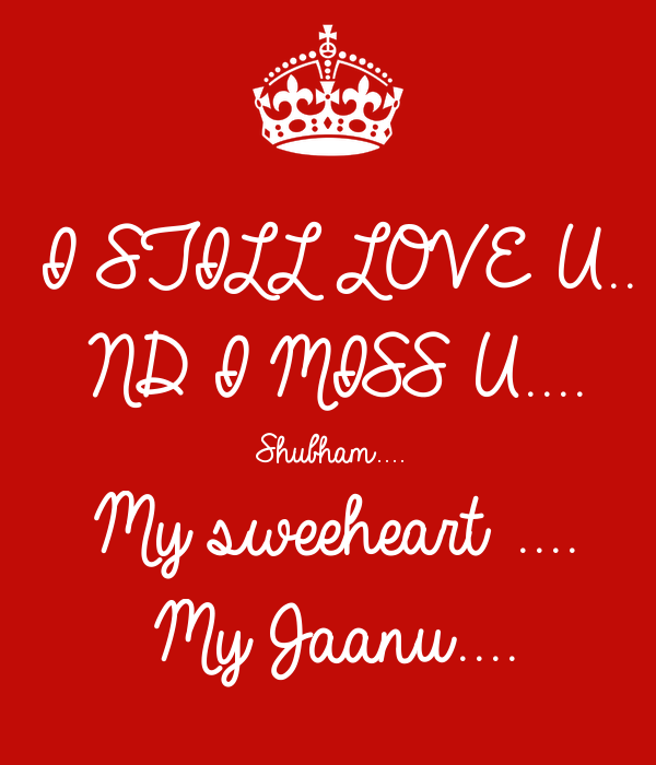 I Still Love U Nd I Miss U Shubham My Sweeheart My